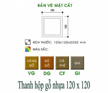 QC thanh hộp gỗ nhựa 120x120